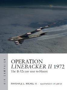 Operation Linebacker II 1972: The B-52s are sent to Hanoi (Osprey Air Campaign 6)