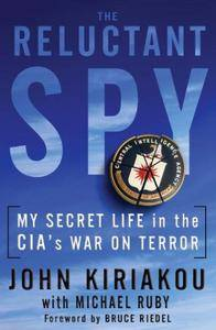 The Reluctant Spy: My Secret Life in the CIA's War on Terror (Repost)