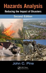 Hazards Analysis: Reducing the Impact of Disasters, Second Edition (repost)