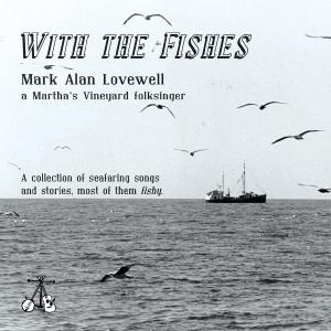 Mark Alan Lovewell - With the Fishes (2019)