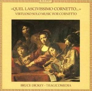 Quel lascivissimo cornetto - Virtuoso solo music for cornetto