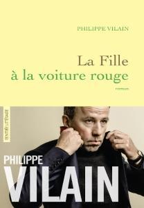 """Philippe Vilain, """"La Fille à la voiture rouge"""""""