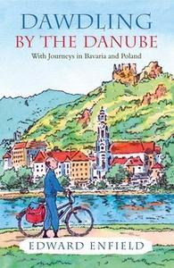 «Dawdling by the Danube» by Edward Enfield