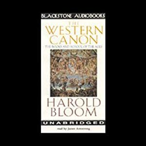 The Western Canon: The Books and School of the Ages [Audiobook]