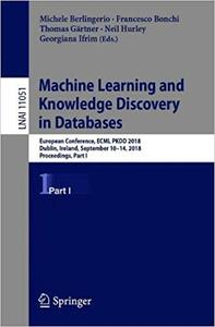 Machine Learning and Knowledge Discovery in Databases, Part I: European Conference, ECML PKDD 2018, Dublin, Ireland