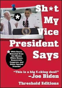 «Sh*t My Vice-President Says» by Threshold Editions