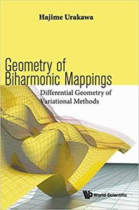 Geometry of Biharmonic Mappings: Differential Geometry of Variational Methods