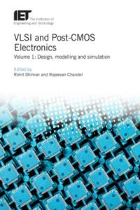 VLSI and Post-CMOS Electronics. Volume 1: Design, modelling and simulation