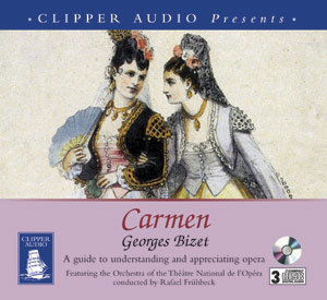 CARMEN: A guide to understanding and appreciating opera (Audiobook +full Opera)