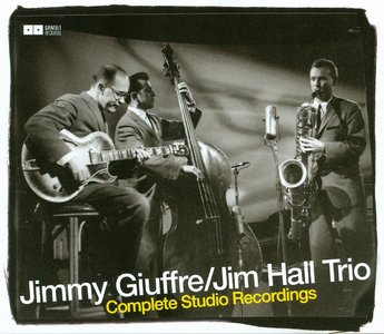 Jimmy Giuffre, Jim Hall Trio - Complete Studio Recordings, 1956-1959 (2008) {4CD Set Gambit Records 69300}