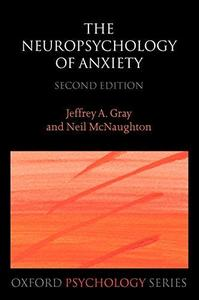 The Neuropsychology of Anxiety: An Enquiry into the Functions of the Septo-Hippocampal System