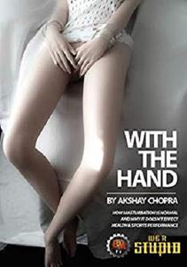 With the Hand: How Masturbation is normal and Why it Doesn't Effect Health & Sports Performance