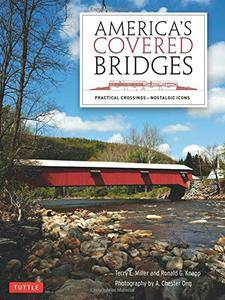 America's Covered Bridges: Practical Crossings—Nostalgic Icons