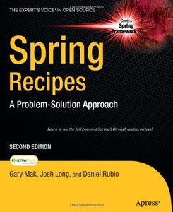 Spring Recipes: A Problem-Solution Approach, Second Edition (repost)