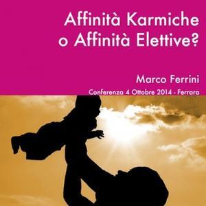 «Affinità karmiche o affinità elettive?» by Marco Ferrini