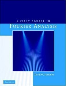 A First Course in Fourier Analysis (repost)