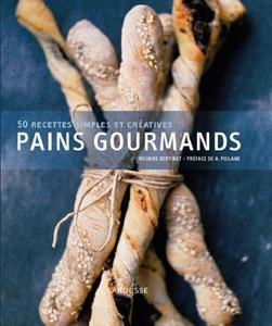 Pains gourmands : 50 recettes simples et créatives (Repost)