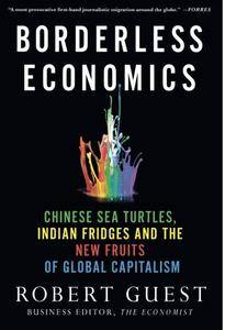 Borderless Economics: Chinese Sea Turtles, Indian Fridges and the New Fruits of Global Capitalism(Repost)