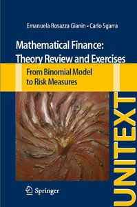 Mathematical Finance: Theory Review and Exercises: From Binomial Model to Risk Measures (repost)