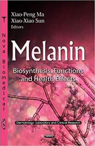 Melanin: Biosynthesis, Functions and Health Effects (Repost)