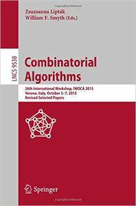 Combinatorial Algorithms: 26th International Workshop, IWOCA 2015