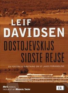 «Dostojevskijs sidste rejse. En personlig beretning om et lands forvandling» by Leif Davidsen,Leif Davidsen Leif Davidse