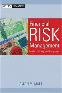 Financial Risk Management: Models, History, and Institutions (repost)