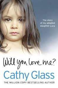 Will You Love Me?: The story of my adopted daughter Lucy (repost)