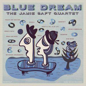 The Jamie Saft Quartet - Blue Dream (2018) [Official Digital Download 24/96]