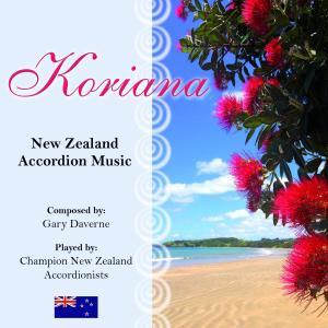 Gary Daverne - Koriana: New Zealand Accordion Music (2019)