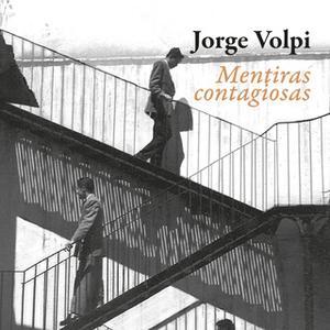 «Mentiras contagiosas» by Jorge Volpi