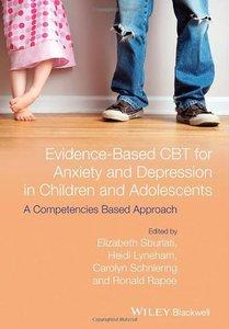 Evidence-Based CBT for Anxiety and Depression in Children and Adolescents: A Competencies Based Approach (repost)