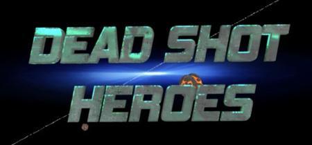 Dead Shot Heroes (2018)