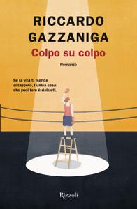 Riccardo Gazzaniga - Colpo su colpo