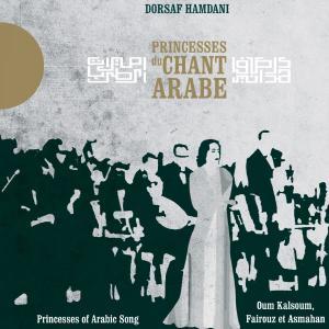 Dorsaf Hamdani - Princesses du chant arabe (2012)