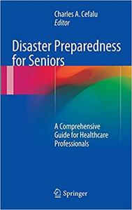Disaster Preparedness for Seniors: A Comprehensive Guide for Healthcare Professionals