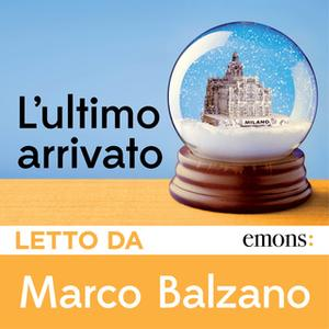 «L'ultimo arrivato» by Marco Balzano