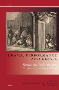 Drama, Performance and Debate: Theatre and Public Opinion in the Early Modern Period (repost)