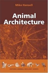 Animal Architecture (Oxford Animal Biology)