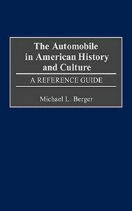 The Automobile in American History and Culture: A Reference Guide (American Popular Culture)