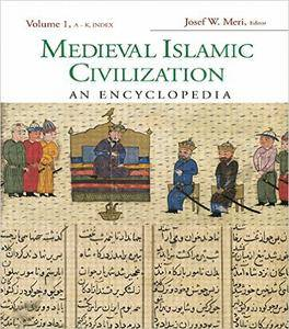 Medieval Islamic Civilization: An Encyclopedia (Repost)