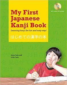 My First Japanese Kanji Book: Learning kanji the fun and easy way!