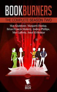 «Bookburners: The Complete Season 2» by Max Gladstone,Mur Lafferty,Brian Francis Slattery,Margaret Dunlap,Andrea Phillip