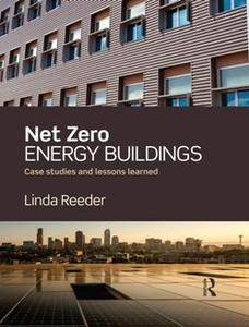 Net Zero Energy Buildings : Case Studies and Lessons Learned
