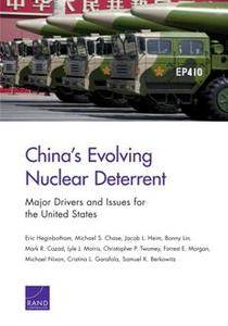 China's Evolving Nuclear Deterrent : Major Drivers and Issues for the United States