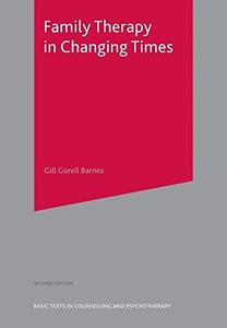 Family Therapy in Changing Times: Second Edition (Basic Texts in Counselling and Psychotherapy)