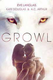 Growl: Werewolf/Shifter Romance by Eve Langlais, Kate Douglas