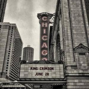 King Crimson -  Live in Chicago, June 28th, 2017 (2017) [Official Bootleg]