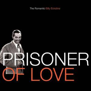 Billy Eckstine - Prisoner of Love: The Romantic Billy Eckstine (2006)
