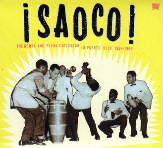¡Saoco! The Bomba And Plena Explosion In Puerto Rico 1954-1966   (2012)